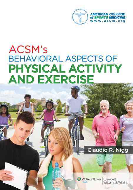 Acsm's Behavioral Aspects of Physical Activity and Exercise By American College of Sports Medicine (COR)